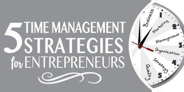 5 Time Management Strategies for Entrepreneurs