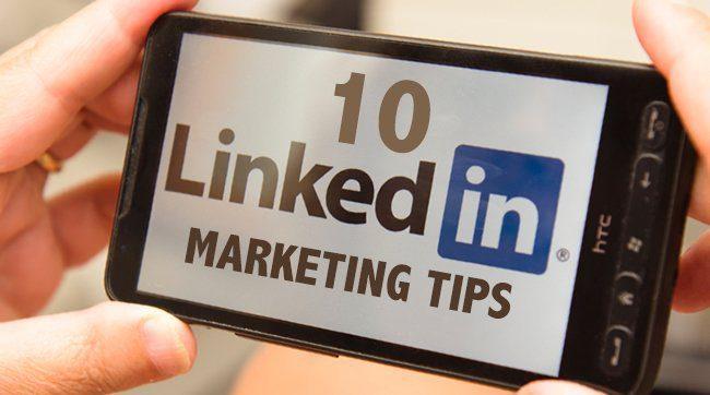 Top 10 LinkedIn Marketing Tips