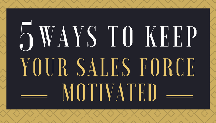 How to Motivate Your Sales Force