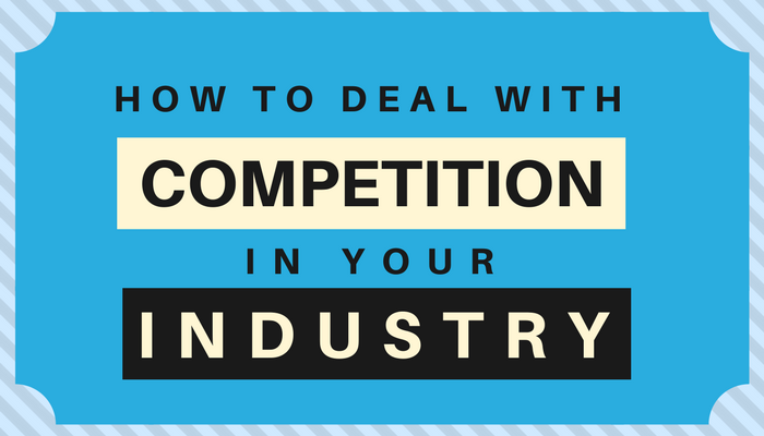 How to Deal with Competition in Your Industry?
