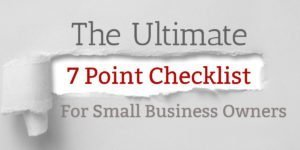 The Ultimate 7 Point Checklist for Small Business Owners