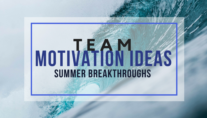 Team Motivation Ideas Summer
