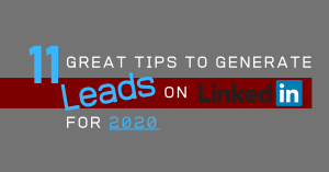 11 Great Tips to Generate Leads on LinkedIn for 2020