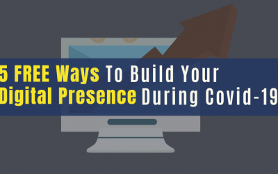 5 Ways to Build Your Digital Presence During Covid-19