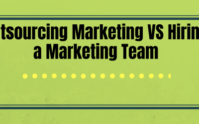 Outsourcing Marketing vs Hiring a Marketing Team