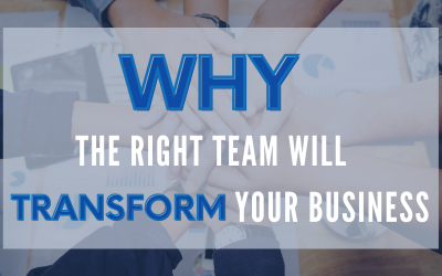 Why the Right Team Will Transform Your Business