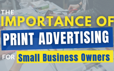 The Importance of Print Advertising for Small Business Owners